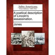 A Poetical Description of Lincoln's Assassination.