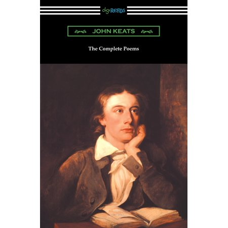 The Complete Poems of John Keats (with an Introduction by Robert