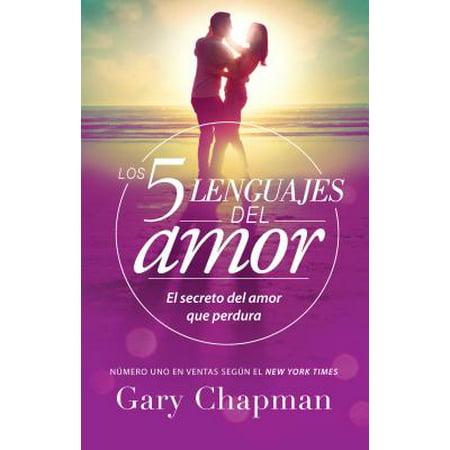 5 Lenguajes de Amor, Los Revisado 5 Love Languages: Revised : El Secreto del Amor Que (Que Bonito Amor La Hija Del Mariachi)