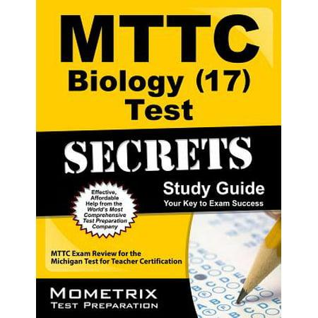 Mttc Biology (17) Test Secrets Study Guide : Mttc Exam Review for the Michigan Test for Teacher Certification (Teachers Pet Michigan)