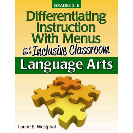 Differentiating Instruction With Menus for the Inclusive Classroom: Language Arts: Lower & On-Level Menus Grades 3-5