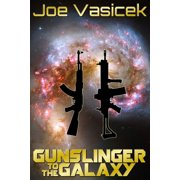 Gunslinger to the Galaxy - eBook