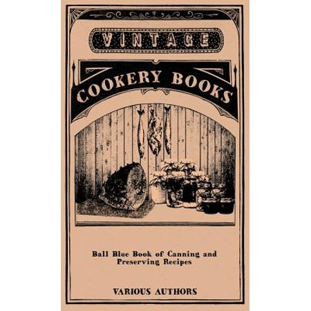 Ball Blue Book of Canning and Preserving Recipes (Popcorn Ball Recipes For Halloween)