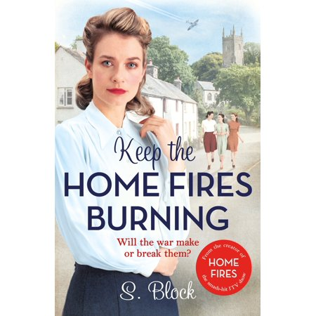 About A Burning Fire - Keep the Home Fires Burning: The Complete Novel