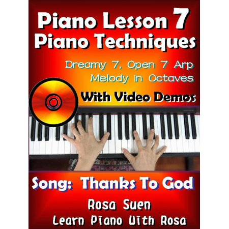 Piano Lesson #7 - Piano Techniques - Dreamy 7, Open 7 Arp, Melody in Octaves with Video Demos to the Gospel Song