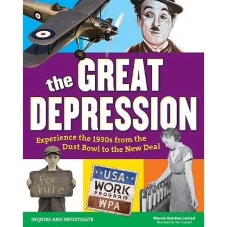 The Great Depression: Experience the 1930's from the Dust Bowl to the New Deal