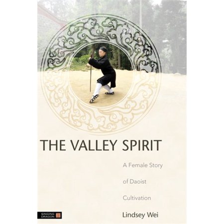 The Valley Spirit : A Female Story of Daoist Cultivation Second Edition](Spirit Halloween Fountain Valley)
