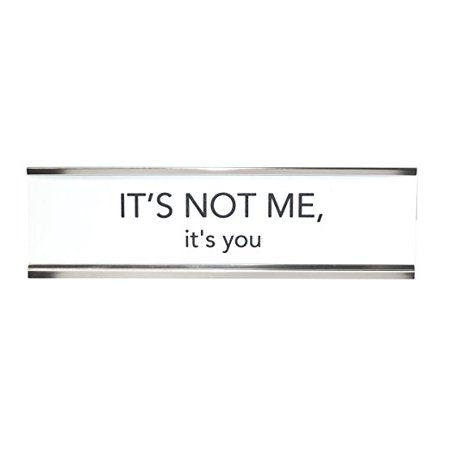 Aahs Engraving Novelty Desk Sign (It's Not Me, It's You, White/Silver) - It's Halloween Sign