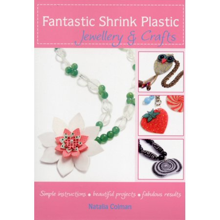 Fantastic Shrink Plastic Jewellery and Crafts (Paperback)