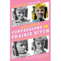 Confessions of a Prairie Bitch: How I Survived Nellie Oleson and Learned to Love Being Hated (Paperback)
