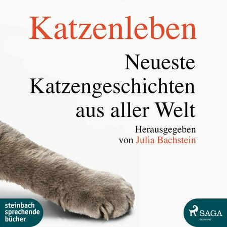 Katzenleben - Die neuesten Katzengeschichten aus aller Welt (Ungekrzt) - Audiobook (Die Neuesten Style-trends)