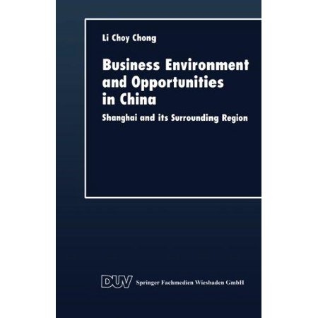 Business Environment And Opportunities In China  Shanghai And Its Surrounding Region  1998