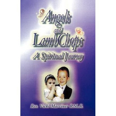 Angels and Lamb Chops : A Spiritual Journey