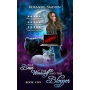 The Bear, The Werewolf, and The Blogger - eBook