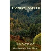 Tsami & Tsado II : The Caver Way