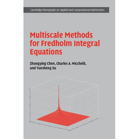 Multiscale Methods for Fredholm Integral Equations - (Fredholm Integral Equation Of The Second Kind Example)