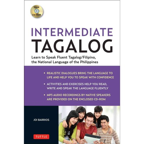Intermediate Tagalog: Learn to Speak Fluent Filipino, the National Language of the Philippines