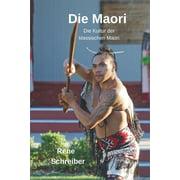 Die Maori : Die Kultur der klassischen Maori