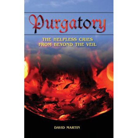 Purgatory : The Helpless Cries from Beyond the Veil / Black and White (Black And White Bible)
