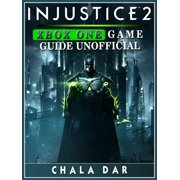 Injustice 2 Xbox One Game Guide Unofficial - eBook