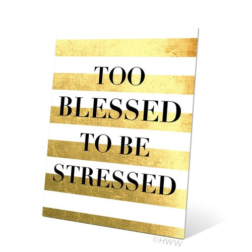 Click Wall Art Too Blessed to be Stressed Textual Art Plaque