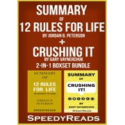 Summary of 12 Rules for Life: An Antidote to Chaos by Jordan B. Peterson + Summary of Crushing It by Gary Vaynerchuk 2-in-1 Boxset Bundle - eBook