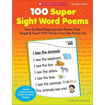 100 Super Sight Word Poems, Grades PreK-1 : Easy-To-Read Reproducible Poems That Target & Teach 100 Words from the Dolch (Best Spoken Word Poems)