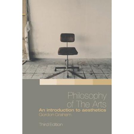Philosophy of the Arts : An Introduction to