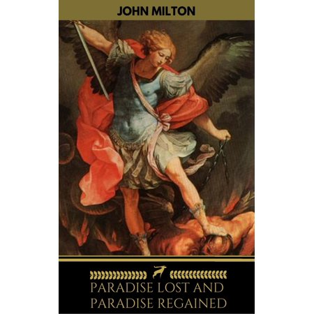 Paradise Lost and Paradise Regained: By John Milton - Illustrated -