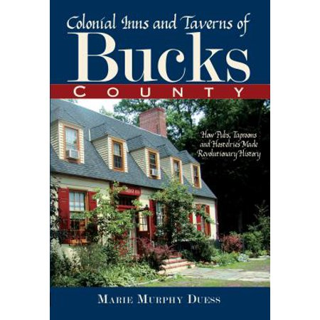 Colonial Inns and Taverns of Bucks County - eBook (Town Tavern Country Inn West Milford Nj)