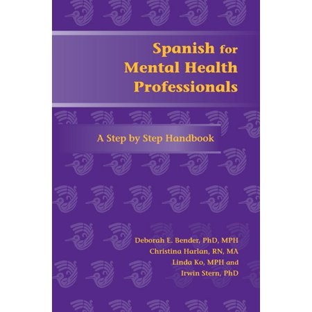 Paso a Paso Series for Health-Care Professionals: Spanish for Mental Health Professionals: A Step by Step Handbook (Other) Professional Insight Series