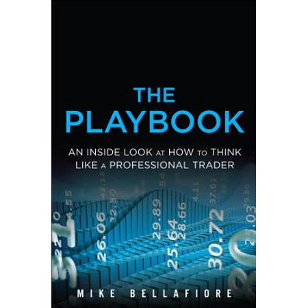 The Playbook : An Inside Look at How to Think Like a Professional Trader (Double Wides That Look Like A Log Cabin)