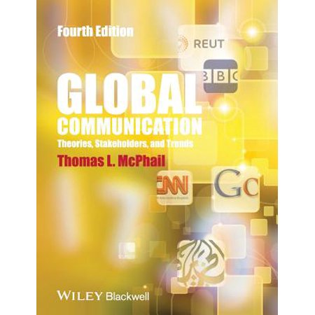 Global Communication : Theories, Stakeholders and Trends