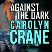 Against the Dark - Audiobook