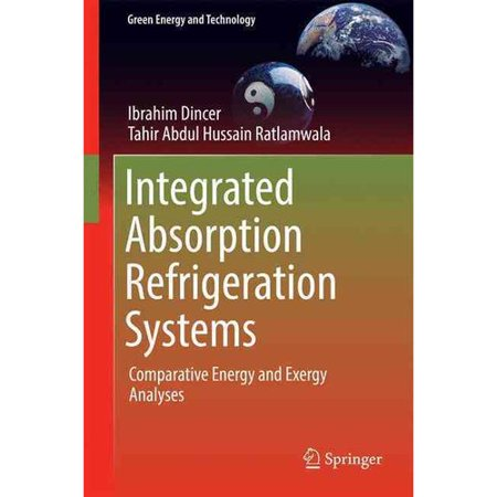 Integrated Absorption Refrigeration Systems  Comparative Energy And Exergy Analyses