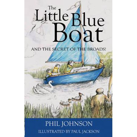 The Little Blue Boat and the Secret of the Broads (Paperback) - Little Man In The Boat