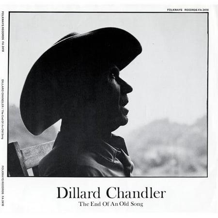 Dillard Chandler   Dillard Chandler  The End Of An Old Song  Cd