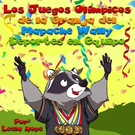 Los Juegos Olímpicos de la Granja del Mapache Wally Deportes en Equipo - eBook ()