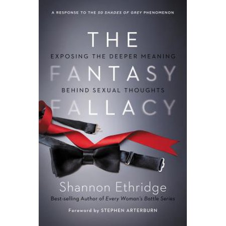 The Fantasy Fallacy : Exposing the Deeper Meaning Behind Sexual