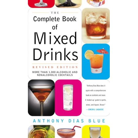 Complete Book of Mixed Drinks, the (Revised Edition) : More Than 1,000 Alcoholic and Nonalcoholic Cocktails for $<!---->