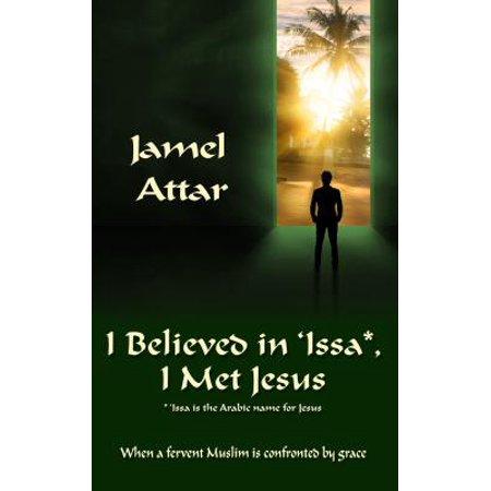 I Believed in 'Issa, I Met Jesus - eBook (Issa Range)
