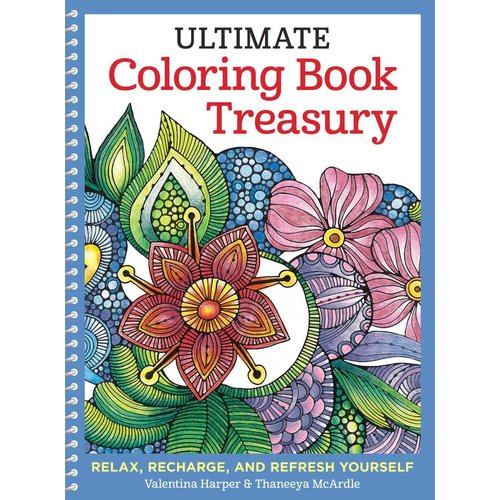 Ultimate Coloring Book Treasury Adult Coloring Book: Relax, Recharge, and Refresh Yourself