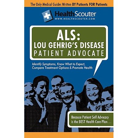 Healthscouter ALS : Lou Gehrig's Disease Patient Advocate: Amyotrophic  Lateral Sclerosis Symptoms and ALS Treatment