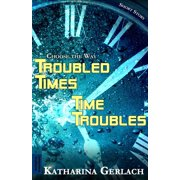 Troubled Times - Time Troubles: Choose the Way Short Story - eBook