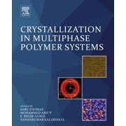Crystallization in Multiphase Polymer Systems - eBook