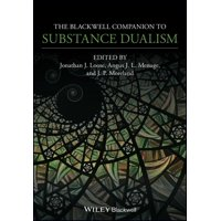 Blackwell Companions to Philosophy: The Blackwell Companion to Substance Dualism (Hardcover)