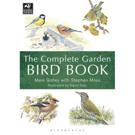 The Complete Garden Bird Book : How to Identify and Attract Birds to Your