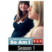My Teen is Pregnant and So Am I: Season 1 (2012) by