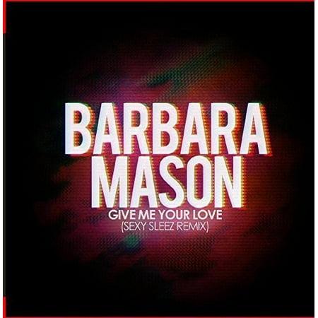 Barbara Mason   Give Me Your Love  Sexy Sleez Mix   Cd