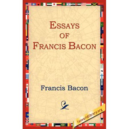 Essays of Francis Bacon (Summary Of Of Travel By Francis Bacon)